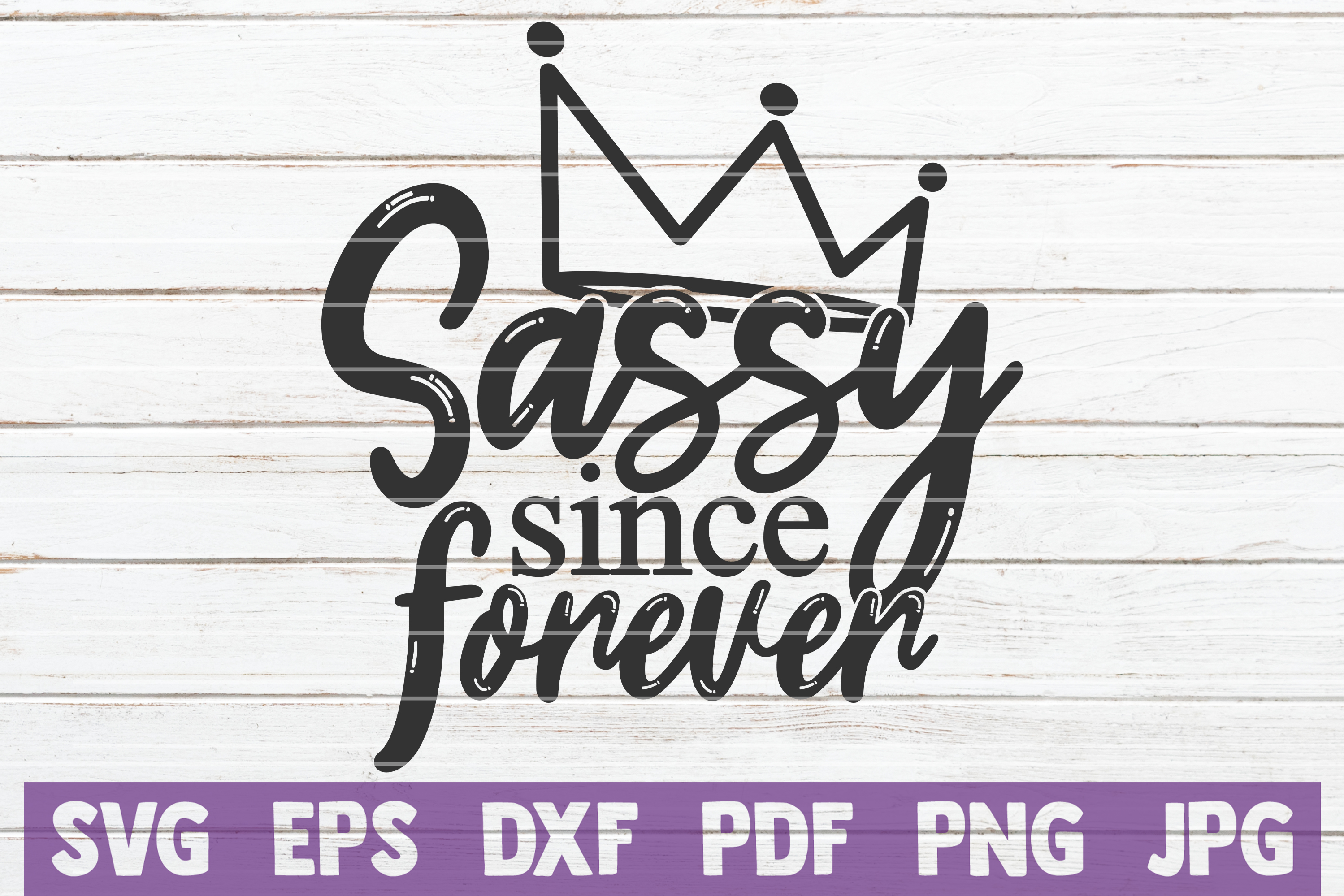 Download Free Sassy Since Forever Graphic By Mintymarshmallows Creative Fabrica for Cricut Explore, Silhouette and other cutting machines.