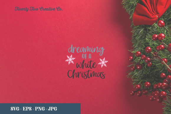 Download Free Dreaming Of A White Christmas Graphic By Twenty Two Creative for Cricut Explore, Silhouette and other cutting machines.