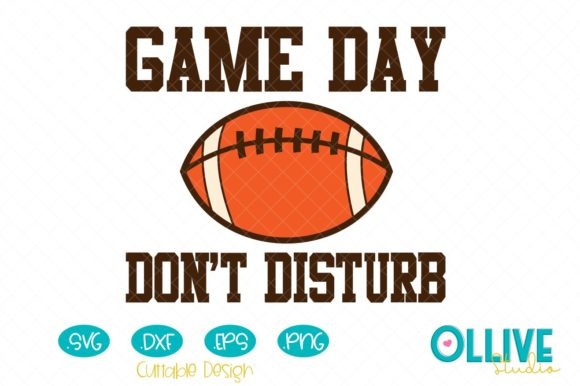 Football Game Day Don't Disturb Graphic Crafts By ollivestudio