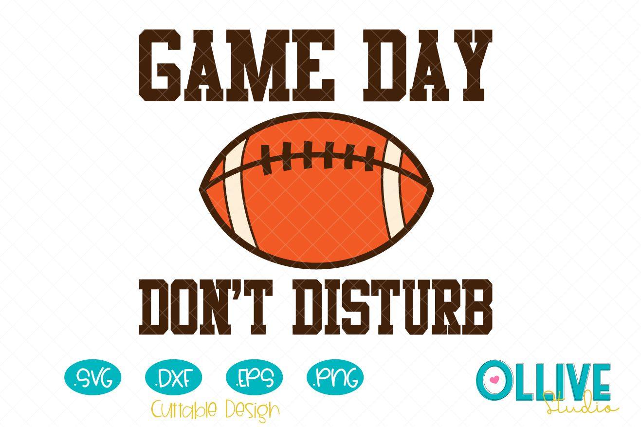 Download Free Football Game Day Don T Disturb Grafico Por Ollivestudio for Cricut Explore, Silhouette and other cutting machines.