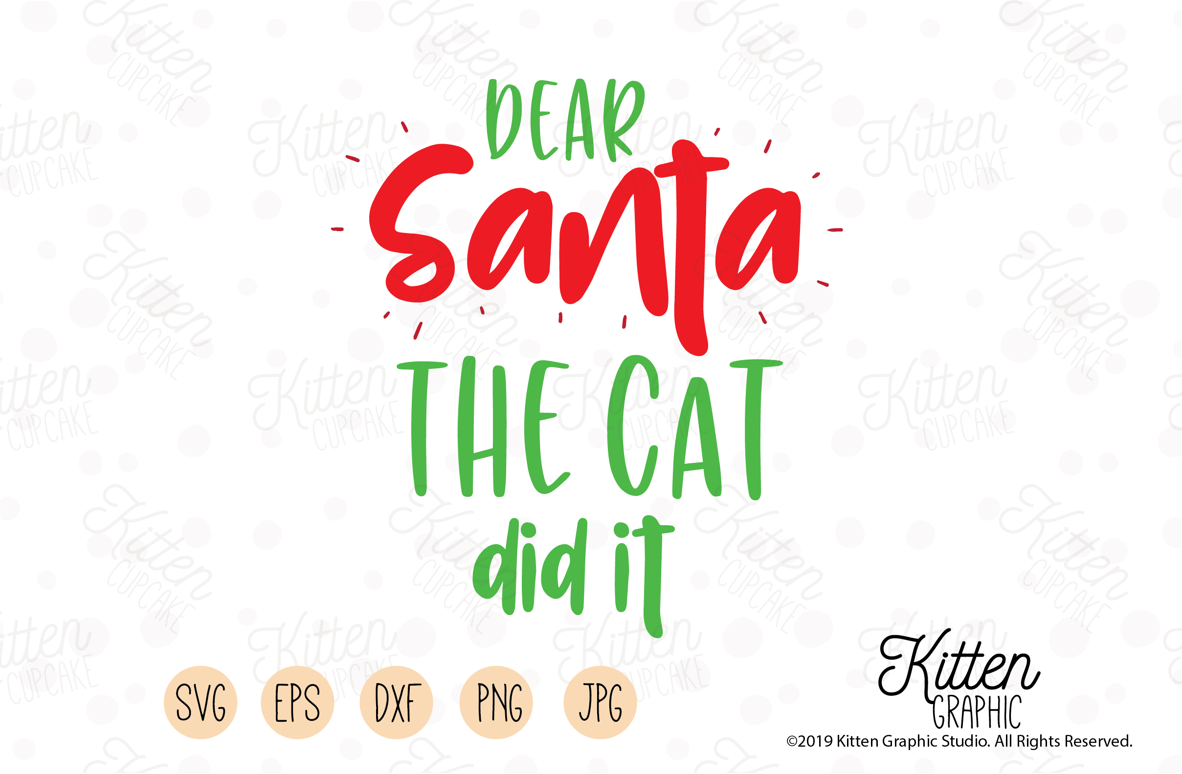 Download Free Dear Santa The Cat Did It Graphic By Kittengraphicstudio for Cricut Explore, Silhouette and other cutting machines.