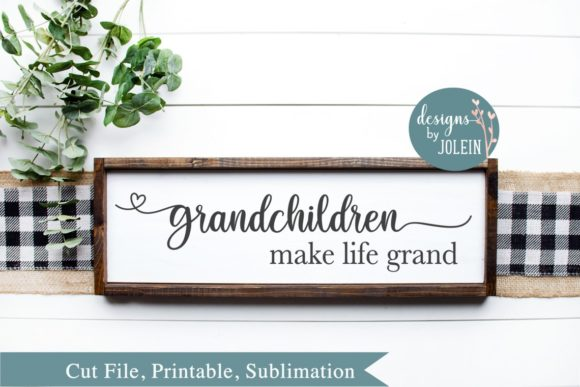 Download Free Grandchildren Make Life Grand Graphic By Designs By Jolein for Cricut Explore, Silhouette and other cutting machines.