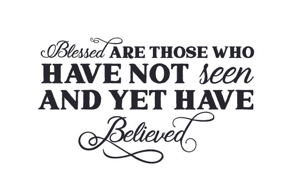 Blessed Are Those Who Have Not Seen and Yet Have Believed Easter Craft Cut File By Creative Fabrica Crafts - Image 2