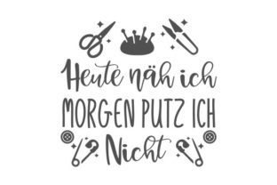 Heute Näh Ich Morgen Putz Ich Nicht Germany Craft Cut File By Creative Fabrica Crafts