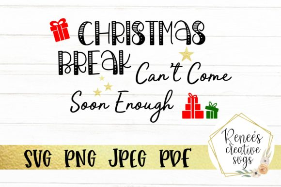 Print on Demand: Christmas Break Can't Come Soon Graphic Crafts By ReneesCreativeSVGs