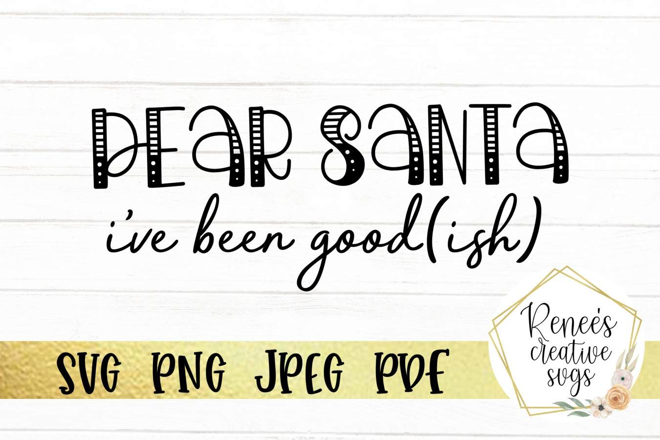Download Free Dear Santa I Ve Been Good Ish Graphic By Reneescreativesvgs for Cricut Explore, Silhouette and other cutting machines.