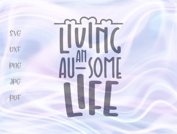 Download Free Living An Au Some Life Autism Quote Sign Graphic By Digitals By for Cricut Explore, Silhouette and other cutting machines.