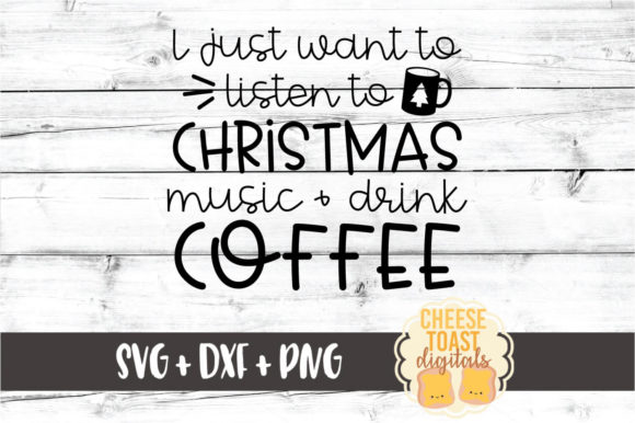 Download Free Listen To Christmas Music Drink Coffee Graphic By for Cricut Explore, Silhouette and other cutting machines.