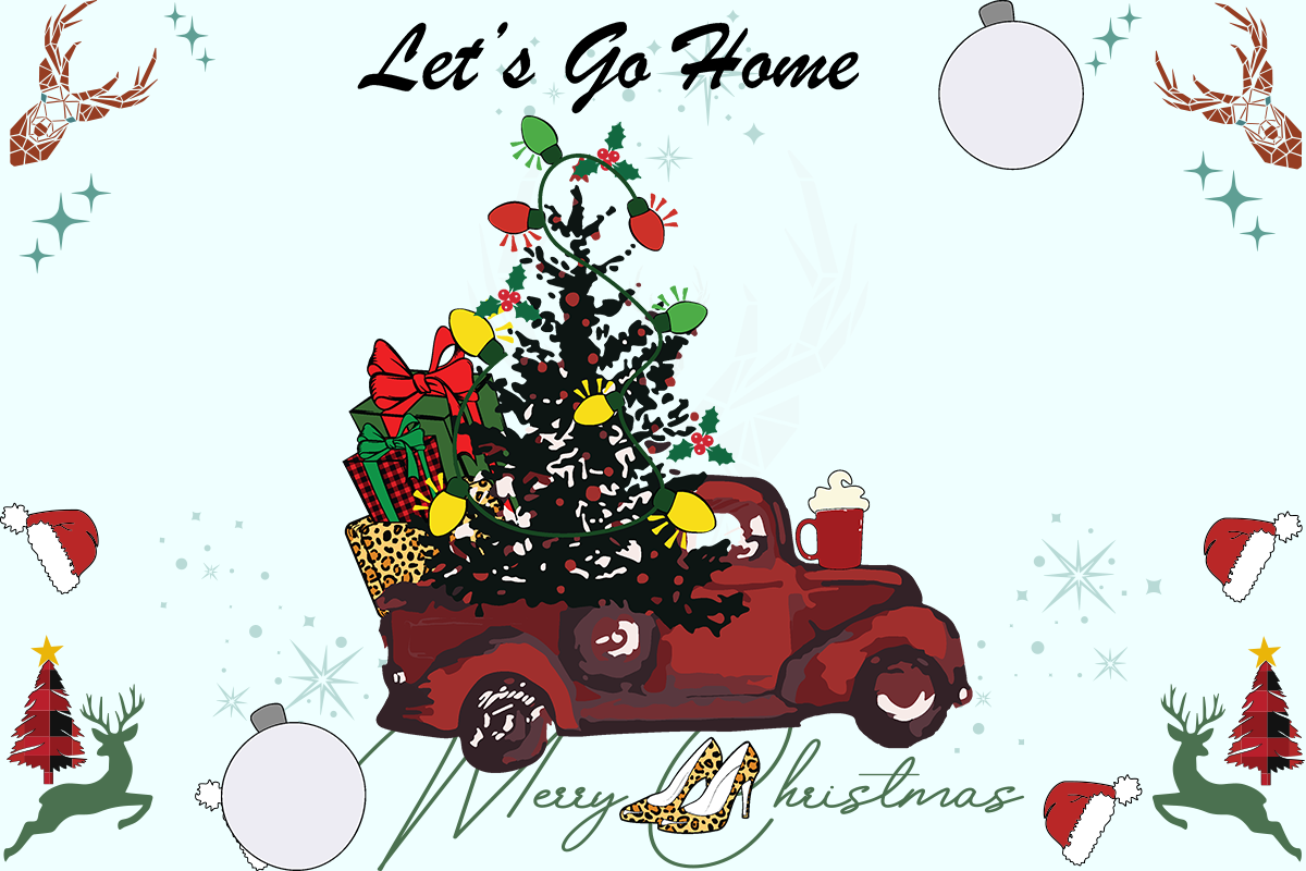 Download Free Let S Go Home For Christmas Graphic By Thiscadmium40169 SVG Cut Files