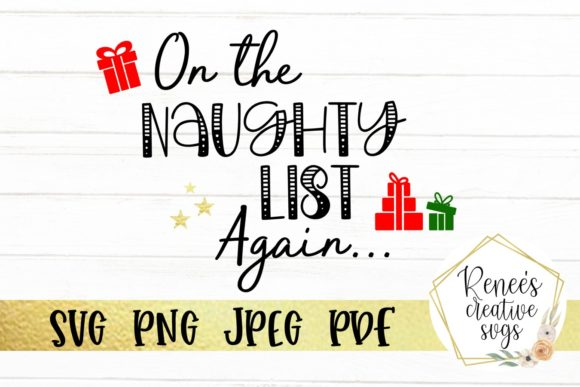 Download Free On The Naughty List Again Graphic By Reneescreativesvgs SVG Cut Files