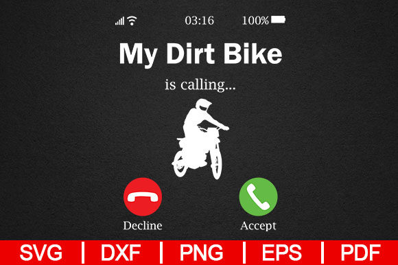 Download Free My Dirt Bike Is Calling Graphic By Artistcreativedesign for Cricut Explore, Silhouette and other cutting machines.