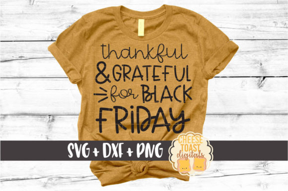 Thankful and Grateful for Black Friday Graphic Crafts By CheeseToastDigitals