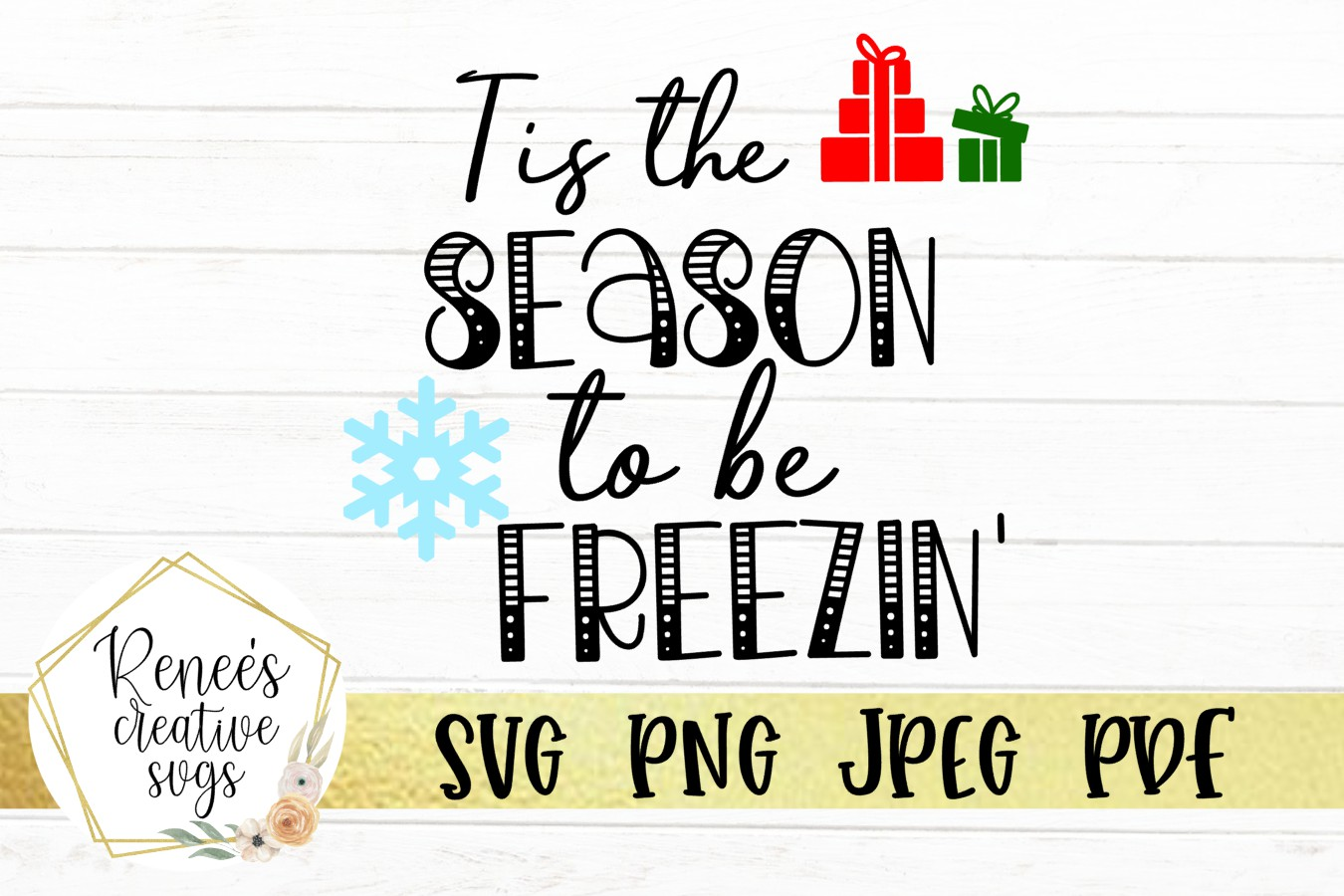 Download Free Tis The Season To Be Freezin Graphic By Reneescreativesvgs for Cricut Explore, Silhouette and other cutting machines.