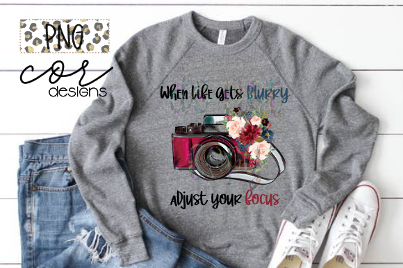 Print on Demand: When Life Gets Blurry Adjust Your Focus Graphic Crafts By designscor