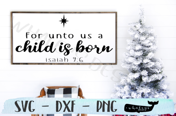 Download Free A Child Is Born Christmas Sign Graphic By Whaleysdesigns for Cricut Explore, Silhouette and other cutting machines.