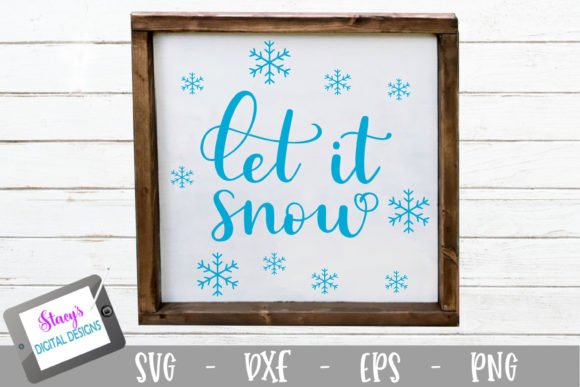Let It Snow Graphic Crafts By stacysdigitaldesigns