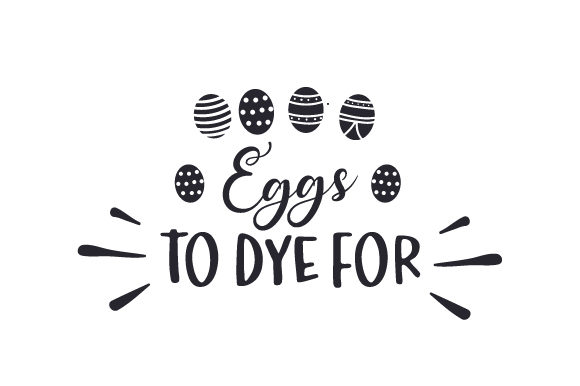 Eggs to Dye for Easter Craft Cut File By Creative Fabrica Crafts - Image 2