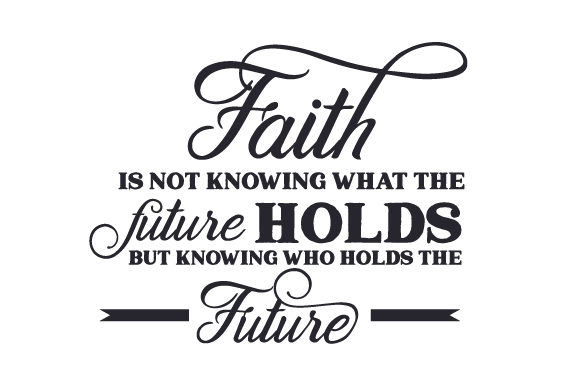 Faith is Not Knowing What the Future Holds but Knowing Who Holds the Future Easter Craft Cut File By Creative Fabrica Crafts - Image 2