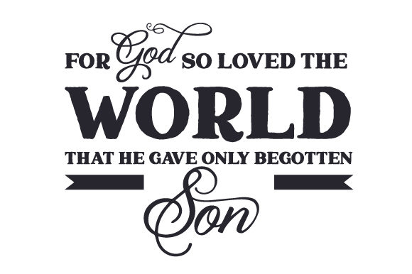 For God so Loved the World That He Gave Only Begotten Son Easter Craft Cut File By Creative Fabrica Crafts - Image 2