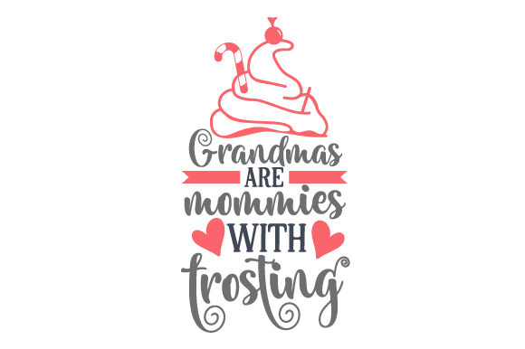 Grandmas Are Mommies with Frosting Family Craft Cut File By Creative Fabrica Crafts