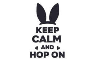 Keep Calm and Hop on Easter Craft Cut File By Creative Fabrica Crafts