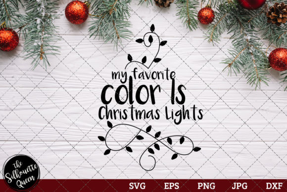 Download Free My Favorite Color Is Christmas Lights Graphic By for Cricut Explore, Silhouette and other cutting machines.