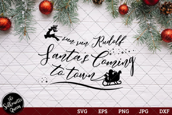 Download Free Run Run Rudolph Santa S Saying Graphic By Thesilhouettequeenshop for Cricut Explore, Silhouette and other cutting machines.