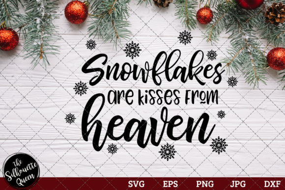 Snowflakes Are Kisses from Heaven Graphic Crafts By thesilhouettequeenshop