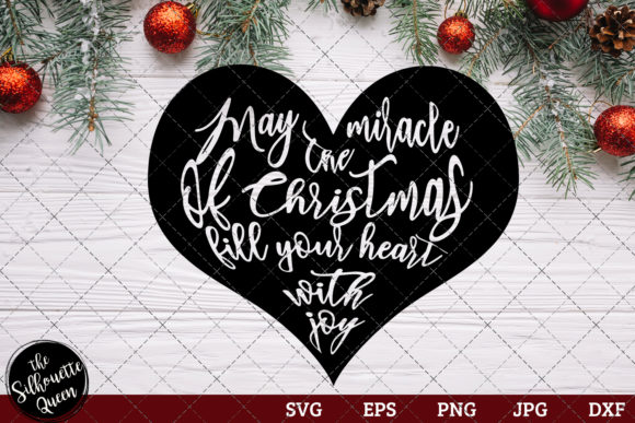 Download Free May The Miracle Of Christmas Fill Your Your Heart With Joy for Cricut Explore, Silhouette and other cutting machines.
