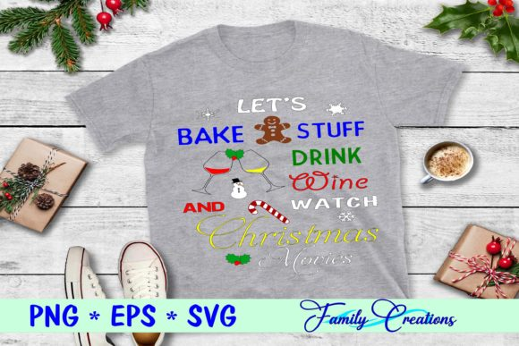 Let's Bake Stuff Drink Wine Graphic Crafts By Family Creations