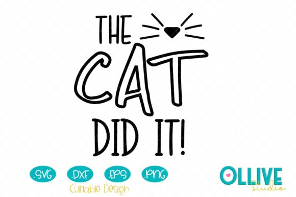Download Free The Cat Did It Graphic By Ollivestudio Creative Fabrica for Cricut Explore, Silhouette and other cutting machines.