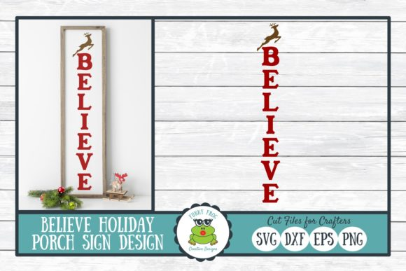 Believe Porch Sign Holiday Design Graphic Crafts By funkyfrogcreativedesigns