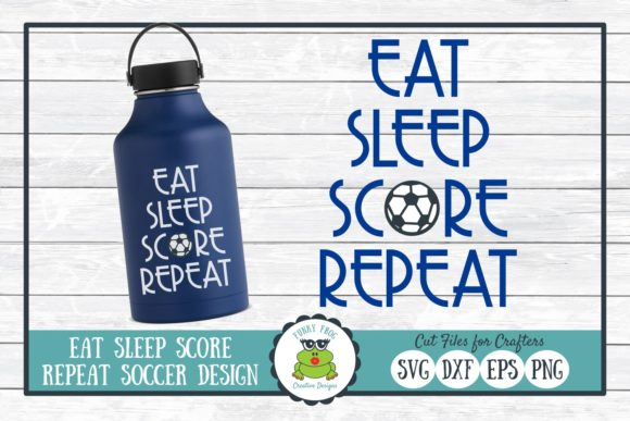 Download Free Eat Sleep Score Repeat Soccer Graphic By SVG Cut Files