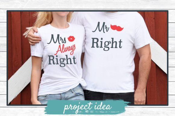 Download Free Mr Right And Mrs Always Right Graphic By for Cricut Explore, Silhouette and other cutting machines.