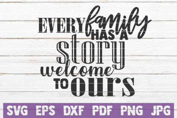 Download Free Every Family Has A Story Welcome To Ours Graphic By for Cricut Explore, Silhouette and other cutting machines.