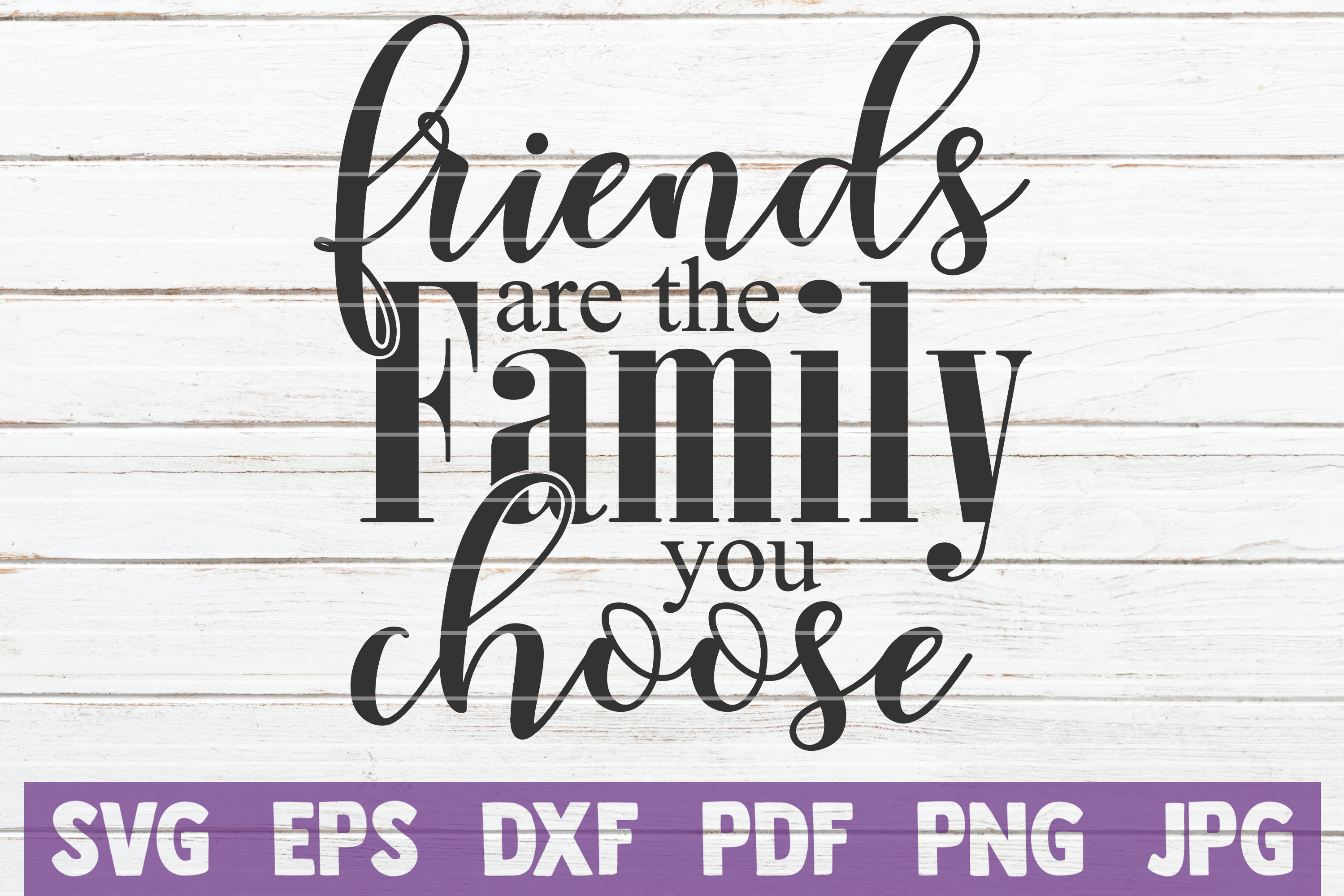 Download Free Friends Are The Family You Choose Graphic By Mintymarshmallows for Cricut Explore, Silhouette and other cutting machines.