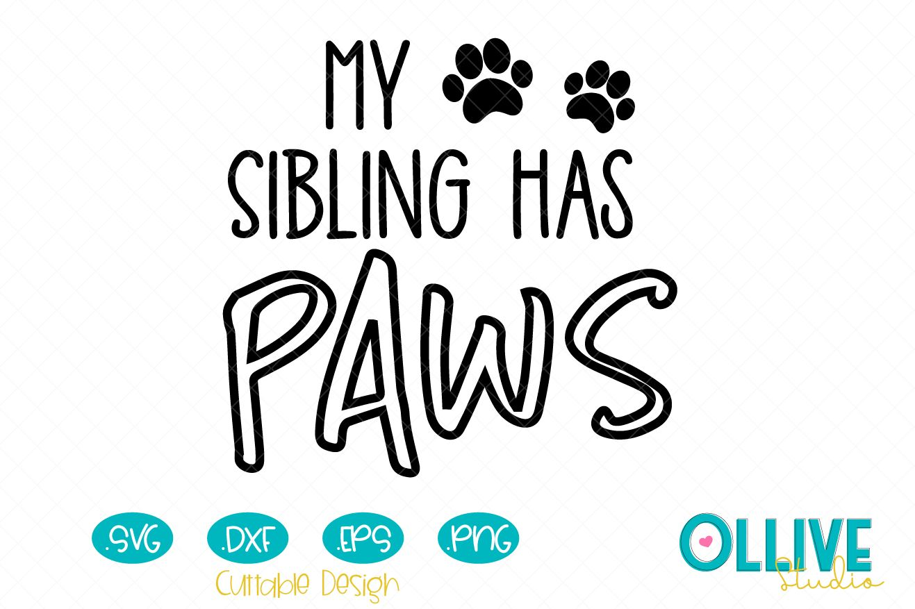 Download Free My Sibling Has Paws Graphic By Ollivestudio Creative Fabrica for Cricut Explore, Silhouette and other cutting machines.