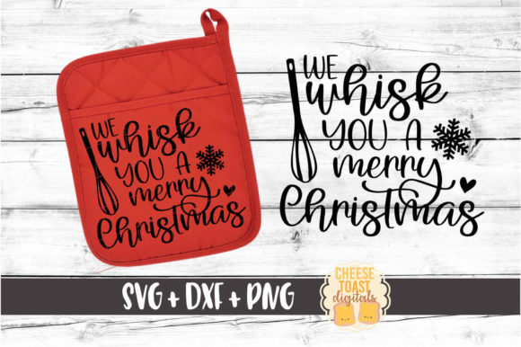 Download Free We Whisk You A Merry Christmas Graphic By Cheesetoastdigitals for Cricut Explore, Silhouette and other cutting machines.