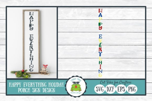Happy Everything Holiday Porch Sign Graphic Crafts By funkyfrogcreativedesigns
