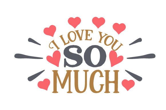 Download Free I Love You So Much Svg Cut File By Creative Fabrica Crafts for Cricut Explore, Silhouette and other cutting machines.