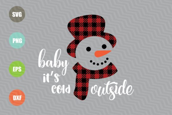 Baby It's Cold Outside Graphic Crafts By logotrain034