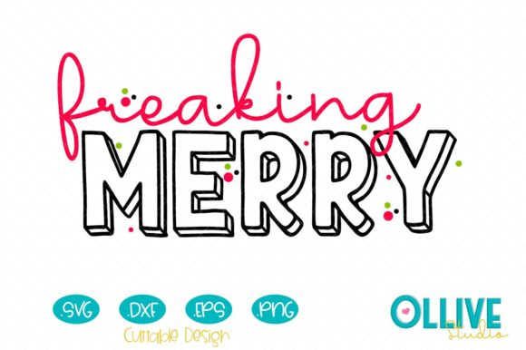 Freaking Merry  Graphic Crafts By ollivestudio