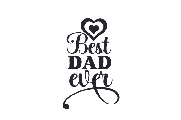 Best Dad Ever Father's Day Craft Cut File By Creative Fabrica Crafts