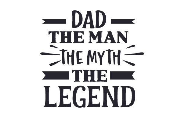 Download Free Dad The Man The Myth The Legend Svg Cut File By Creative SVG Cut Files