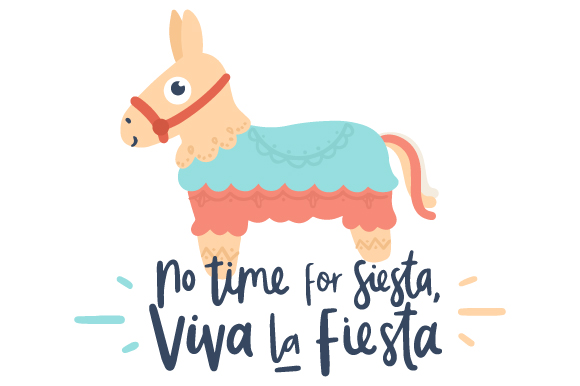 Download Free No Time For Siesta Creative Fabrica for Cricut Explore, Silhouette and other cutting machines.