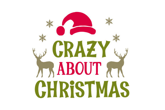 Crazy About Christmas Christmas Craft Cut File By Creative Fabrica Crafts