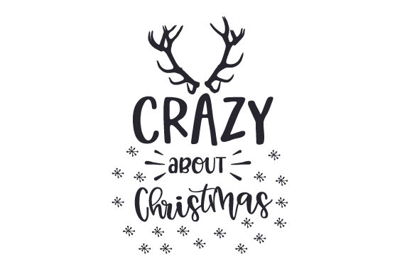 Download Free Crazy About Christmas Svg Cut File By Creative Fabrica Crafts for Cricut Explore, Silhouette and other cutting machines.
