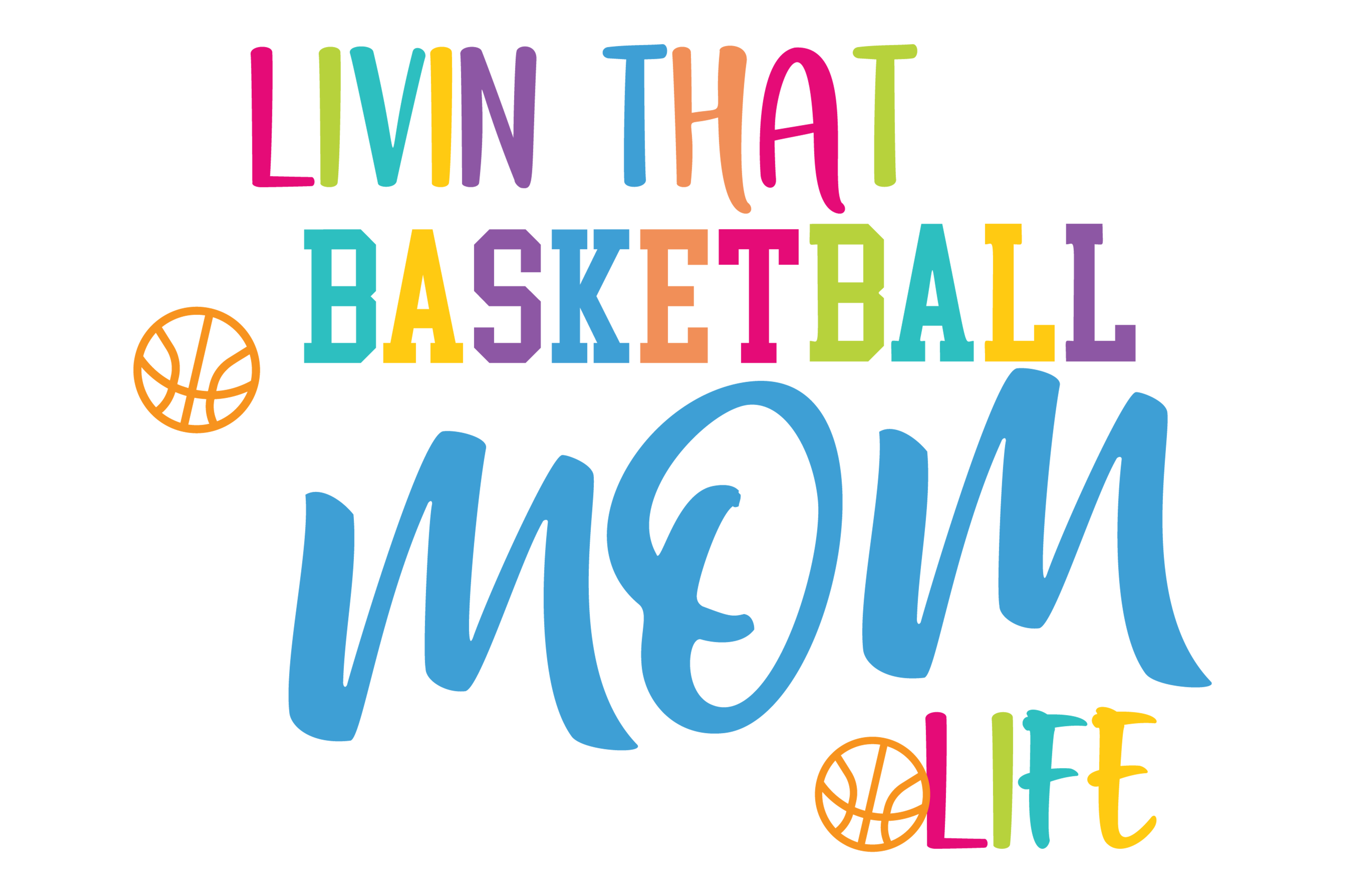 Livin That Basketball Mom Life Graphic By Am Digital Designs