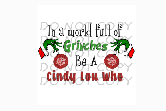 World Full of Grinches Be Cindy Lou Who Graphic Print Templates By rebecca19