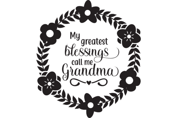 Download Free My Greatest Blessings Call Me Grandma Graphic By Am Digital for Cricut Explore, Silhouette and other cutting machines.